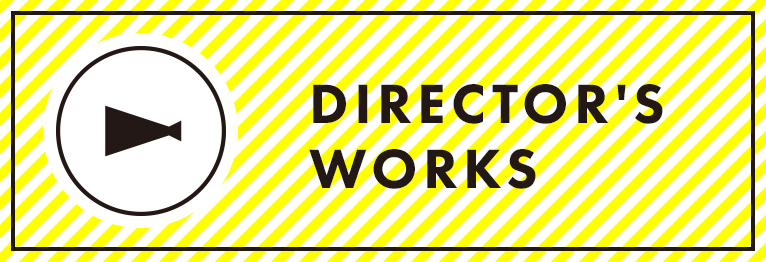 DIRECTOR'S WORKS